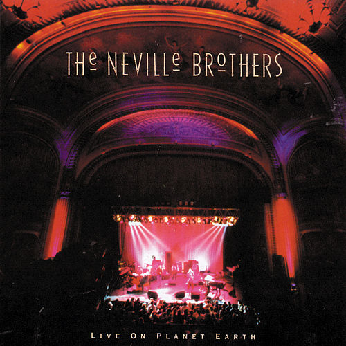 Play & Download Live On Planet Earth by The Neville Brothers | Napster