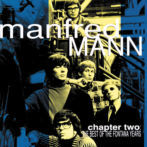 Play & Download Chapter Two: The Best Of The Fontana Years by Manfred Mann | Napster