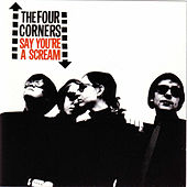 Play & Download Say You're A Scream by The Four Corners | Napster