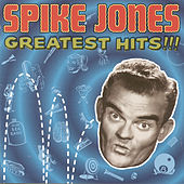 Play & Download Greatest Hits!!! by Spike Jones | Napster