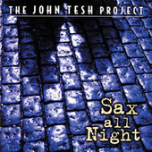 Play & Download Sax All Night by John Tesh | Napster