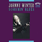Play & Download Scorchin' Blues by Johnny Winter | Napster