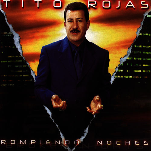 Play & Download Rompiendo Noches by Tito Rojas | Napster