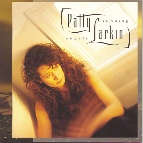 Angels Running by Patty Larkin