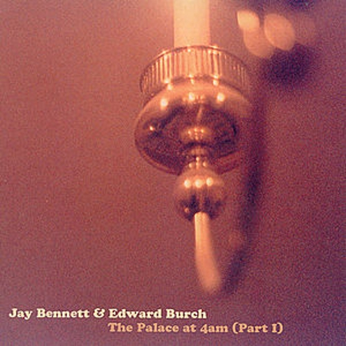 Play & Download The Palace At 4am (Part 1) by Jay Bennett/Edward Burch | Napster