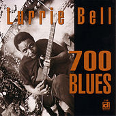 Play & Download 700 Blues by Lurrie Bell | Napster