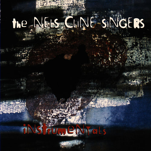 Play & Download Instrumentals by Nels Cline | Napster
