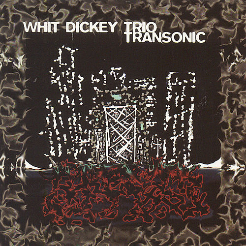 Play & Download Transonic by Whit Dickey | Napster