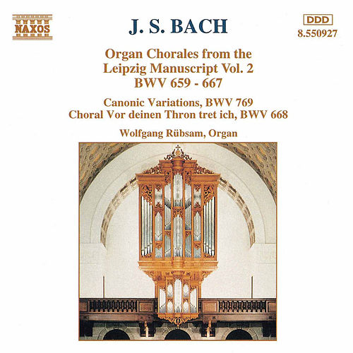 Play & Download Organ Chorales from the Leipzig Manuscript Vol. 2 by Johann Sebastian Bach | Napster