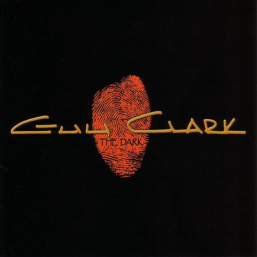 Play & Download The Dark by Guy Clark | Napster