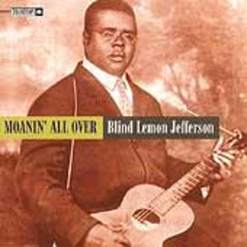 Play & Download Moanin' All Over by Blind Lemon Jefferson | Napster