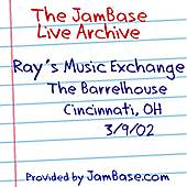 Play & Download 03-09-02 - The Barrelhouse - Cincinnati, OH by Ray's Music Exchange | Napster