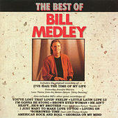 Play & Download The Best Of Bill Medley by Bill Medley | Napster