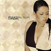 Play & Download All My Life by Maysa | Napster