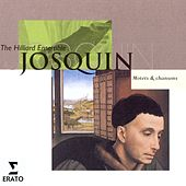 Play & Download Motets & Chansons by Josquin des Pres | Napster