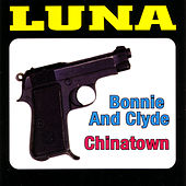 Bonnie and Clyde / Chinatown von Luna