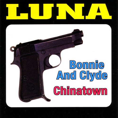 Play & Download Bonnie and Clyde / Chinatown by Luna | Napster