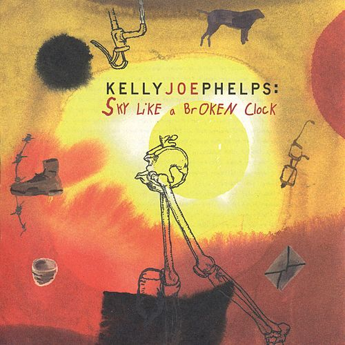 Play & Download Sky Like A Broken Clock by Kelly Joe Phelps | Napster