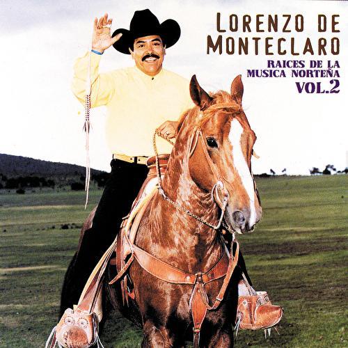 Raices De La Musica Nortenas Vol. 2 by Lorenzo De Monteclaro