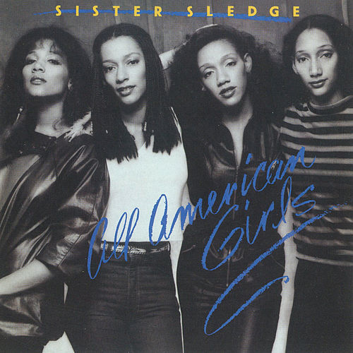 Play & Download All American Girls by Sister Sledge | Napster