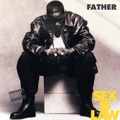 Sex Is Law by Father MC
