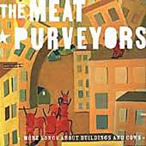 Play & Download More Songs About Buildings And Cows by The Meat Purveyors | Napster