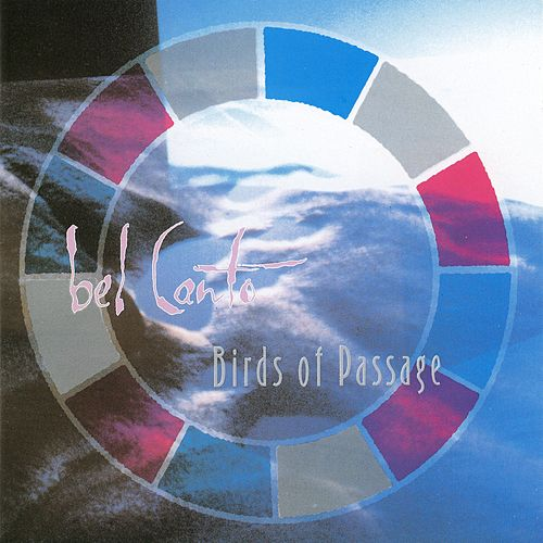 Play & Download Birds Of Passage by Bel Canto | Napster