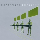 Play & Download Expo2000 by Kraftwerk | Napster