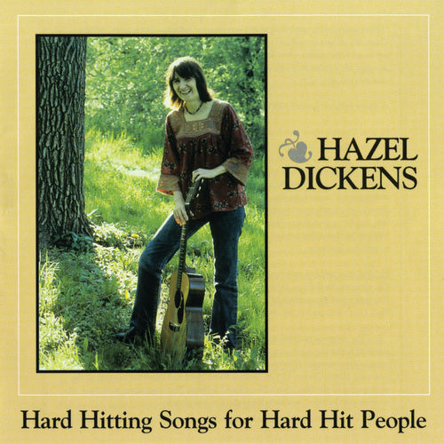 Hard Hitting Songs For Hard Hit People by Hazel Dickens