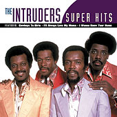 Play & Download Super Hits (Legacy) by The Intruders | Napster