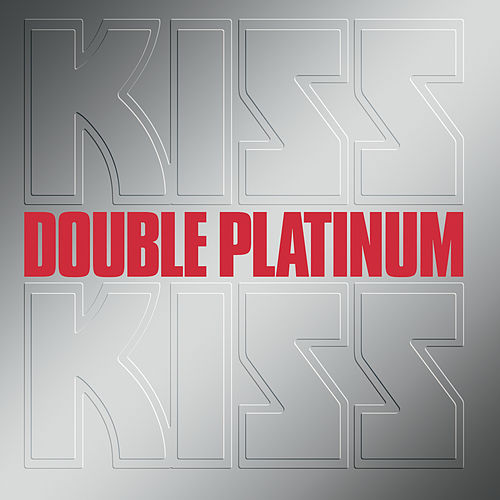 Play & Download Double Platinum by KISS | Napster
