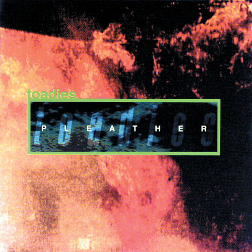 Pleather by Toadies