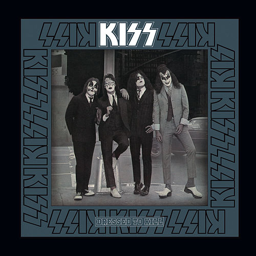 Play & Download Dressed To Kill by KISS | Napster