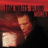 Play & Download Blood Money by Tom Waits | Napster