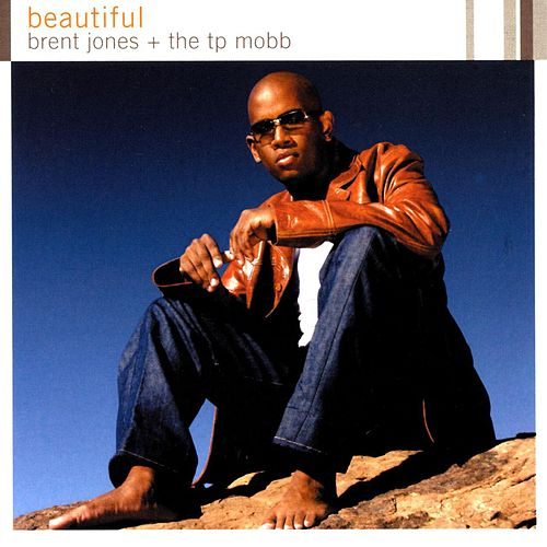 Play & Download Beautiful by Brent Jones & the TP Mobb | Napster
