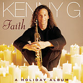 Play & Download Faith: A Holiday Album by Kenny G | Napster
