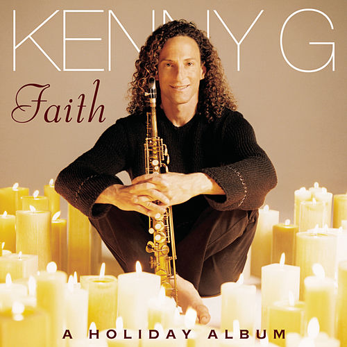 Faith: A Holiday Album by Kenny G