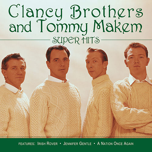 Play & Download Super Hits by The Clancy Brothers | Napster