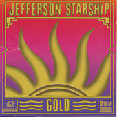 Play & Download Gold by Jefferson Starship | Napster