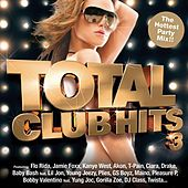 Play & Download Total Club Hits 3 by Various Artists | Napster