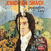 Play & Download Imagination Lady by Chicken Shack | Napster