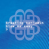 Play & Download Blow Me Away by Breaking Benjamin | Napster