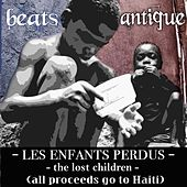 Play & Download Les Enfants Perdus - The Lost Children - (All Proceeds Go to Haiti) by Beats Antique | Napster