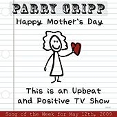 Play & Download This Is An Upbeat And Positive TV Show by Parry Gripp | Napster