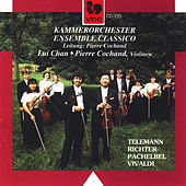 Play & Download Kammerorchester Ensemble Classico: Telemann – Vivaldi – Pachelbel – Richter by Lui Chan | Napster