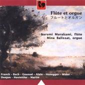 Play & Download Narumi Murakami, flûte - Mina Balissat, orgue: Franck, Bach, Gounod, Alain, Honegger, Widor, Donjon, Hostettler, Martin by Various Artists | Napster