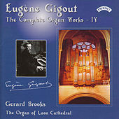 Complete Organ Works of Eugene Gigout - Vol 4 - The Organ of Laon Cathedral, France by Gerard Brooks