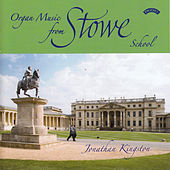 Play & Download Organ Music from Stowe School by Jonathan Kingston | Napster