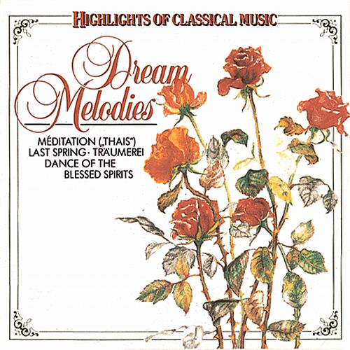 Play & Download Dream Melodies by Various Artists | Napster