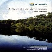 Play & Download A Floresta do Amazonas de Heitor Villa-Lobos (The Amazon Forest) by Coro Sinfônico do Rio de Janeiro | Napster